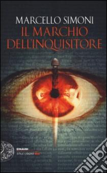 Il marchio dell'inquisitore libro di Simoni Marcello