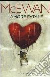 L'amore fatale libro