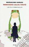 Ranocchio salva Tokyo libro