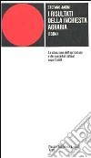 I risultati dell'inchiesta agraria. Relazione pubblicata negli Atti della Giunta per la Inchiesta agraria libro