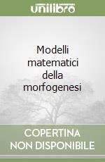 Modelli matematici della morfogenesi libro di Thom René
