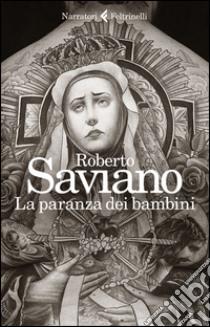 La paranza dei bambini libro di Saviano Roberto