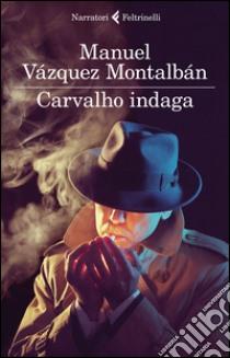 Carvalho indaga libro di Vázquez Montalbán Manuel
