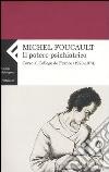 Il potere psichiatrico. Corso al Collège de France (1973-1974) libro
