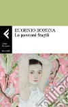 Le passioni fragili libro