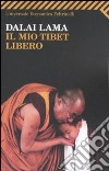 Il Mio Tibet libero libro