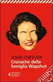 Cronache della famiglia Wapshot libro di Cheever John