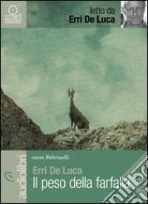 Il peso della farfalla letto da Erri De Luca. Audiolibro. CD Audio Formato MP3  di De Luca Erri