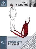 Gli sdraiati letto da Claudio Bisio. Audiolibro. CD Audio Formato MP3 libro