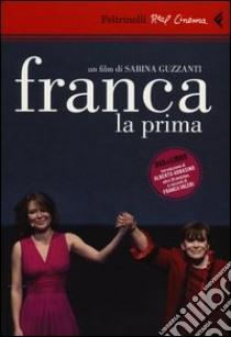 Franca la prima. DVD. Con libro libro di Guzzanti Sabina