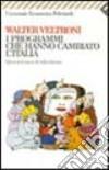 I programmi che hanno cambiato l'Italia. Quarant'anni di televisione libro