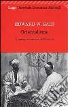 Orientalismo. L'immagine europea dell'Oriente libro
