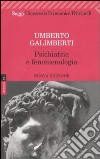 Opere. Vol. 4: Psichiatria e fenomenologia libro