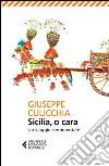Sicilia, o cara. Un viaggio sentimentale libro