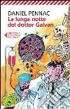 La lunga notte del dottor Galvan libro