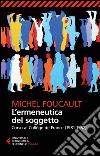 L'ermeneutica del soggetto. Corso al Collège de France (1981-1982) libro