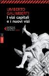 Opere. Vol. 14: I vizi capitali e i nuovi vizi libro