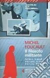 Il filosofo militante. Archivio Foucault. Vol. 2: Interventi, colloqui, interviste. 1971-1977 libro