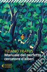 Manuale del perfetto cercatore d'alberi libro