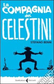 La compagnia dei Celestini libro di Benni Stefano