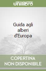 Guida agli alberi e arbusti d'Europa libro di Polunin Oleg
