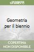 Geometria. Per il biennio (1) libro
