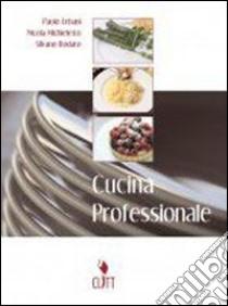 cucina professionale per gli ist professionali alberghieri con cd rom libro di