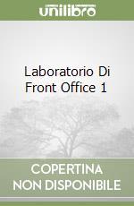 LABORATORIO DI FRONT OFFICE 1 (1) libro di CONTE PROSPERO MILANO LUCA SALEMME VINCENZO