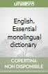 English. Essential monolingual dictionary libro