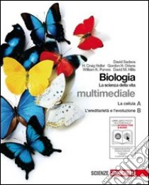 Biologia. La scienza della vita. A+B. Con interactive e-book. Con espansuione online. Per le Scuole superiori. Con CD-ROM libro di Sadava David, Heller Craig H., Purves William K.