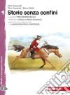 Storie senza confini. Con Leggere i classici. Vol.1