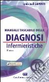 Manuale tascabile delle diagnosi infermieristiche. Applicazione alla pratica clinica libro