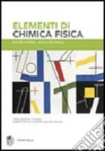 Elementi di chimica fisica libro di Atkins Peter W.; De Paula Julio