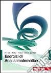Esercizi di analisi matematica. Vol. 1 libro