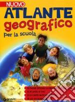 Nuovo atlante geografico per la scuola. Ediz. illustrata