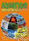 Atlante geografico per la scuola. Con atlante storico dell'Italia. Con CD-ROM libro