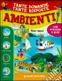 Ambienti. Con adesivi libro di Zanini Giuseppe; Wolf Tony; Casalis Anna