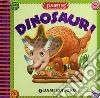 Dinosauri. Ediz. illustrata libro