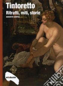 Tintoretto. Ritratti, miti, storie. Ediz. illustrata libro di Gentili Augusto