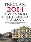 Treccani 2014. Dizionario della lingua italiana libro