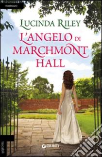 L'angelo di Marchmont Hall libro di Riley Lucinda