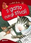 Il gatto con gli stivali. Ediz. a colori libro