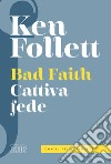 Bad faith-Cattiva fede. Ediz. bilingue libro