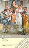 Alcesti e Ciclope. E-book. Formato EPUB libro di Euripide