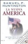 La nuova America. Le sfide della società multiculturale libro
