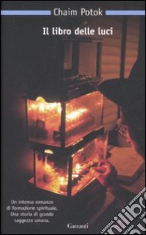 Il libro delle luci libro di Potok Chaim