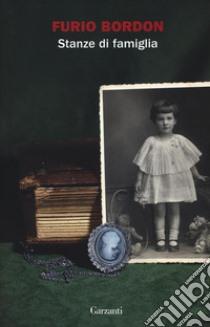 Stanze di famiglia libro di Bordon Furio