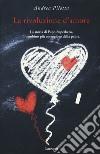 La rivoluzione d'amore. La storia di Papo Superhero, il bambino più coraggioso della paura libro