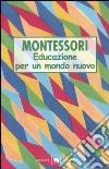 Educazione per un mondo nuovo libro