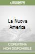 La Nuova America libro